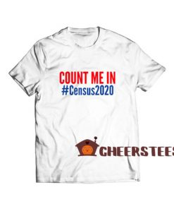 Count Me In Census 2020 T-Shirt