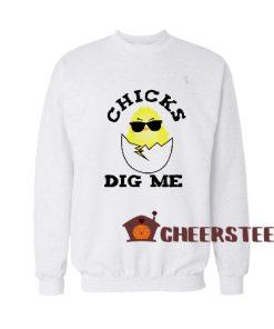 Easter Sunday Chicks Dig Me Sweatshirt For Unisex
