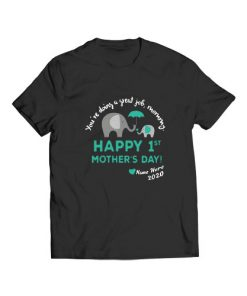 Happy 1st Mother's Day T-Shirt