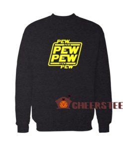 Pew Pew Pew Star Wars Sweatshirt For Unisex