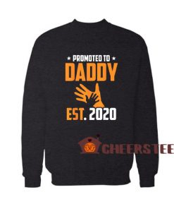 Promoted to Daddy 2020 Sweatshirt For Unisex
