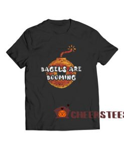 Bagels Are Booming T-Shirt Donuts Bagels Size S – 5XL