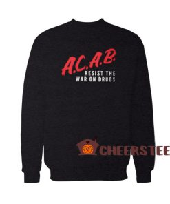 Acab Dare Logo Sweatshirt Resist The War On Drugs Size S – 3XL