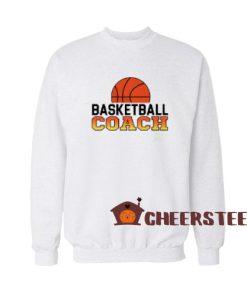 Basketball Coach Jobs Sweatshirt Funny Coach Size S – 3XL