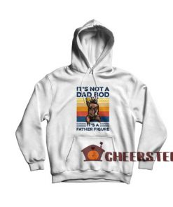 Bear Beer Its Not A Dad Bod Hoodie It's A Father Figure Size S-3XL