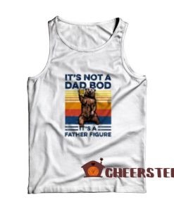 Bear Beer Its Not A Dad Bod Tank Top It's A Father Figure Size S-2XL