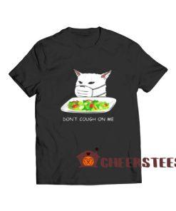 Dont Cough On Me T-Shirt Cat Meme 2020 S – 3XL