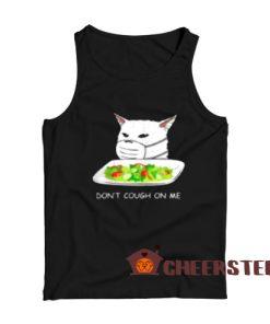 Dont Cough On Me Tank Top Cat Meme 2020 Size S – 2XL