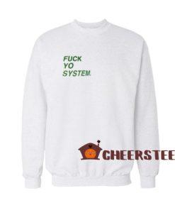 Fuck Yo System Sweatshirt Geek Graphic Tees Size S – 3XL