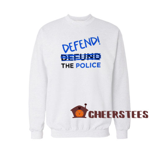 No Defund But Defend Sweatshirt The Police Size S-3XL
