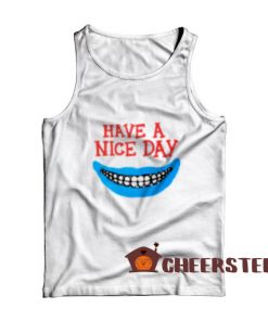Have a Nice Day Boys Tank Top For Men And Women Size S-2XL