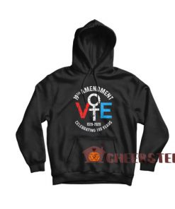 19Th Amendment Vote Hoodie Celebrating 100 Years For Unisex