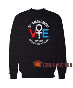 19Th Amendment Vote Sweatshirt Celebrating 100 Years For Unisex