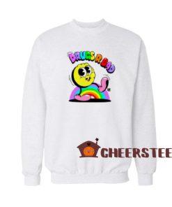 Drugs R Bad Sweatshirt For Men And Women For Unisex