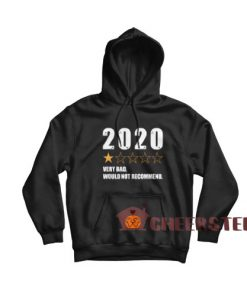 2020 Very Bad Hoodie Would Not Recommend 2020 For Unisex