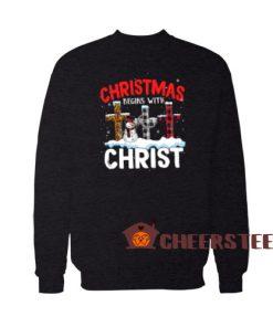Christmas Begins Christ Sweatshirt Xmas Top For Unisex