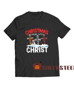 Christmas Begins Christ T-Shirt Xmas Top