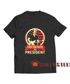 Eddie Van Halen T-Shirt For President