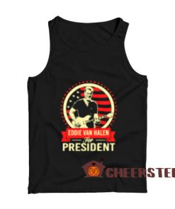 Eddie Van Halen Tank Top For President For Unisex