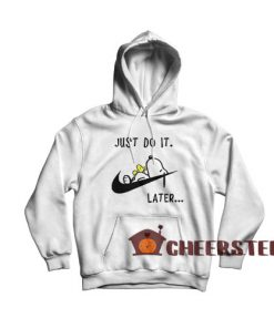 Just Do It Snoopy Later Hoodie Lazy Snoopy For Unisex