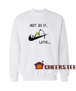 Just Do It Snoopy Later Sweatshirt Lazy Snoopy For Unisex
