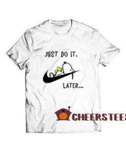 Just Do It Snoopy Later T-Shirt Lazy Snoopy