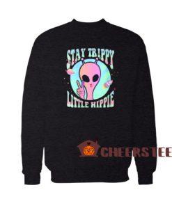 Stay Trippy Ufo Sweatshirt Little Hippie Pink Alien For Unisex