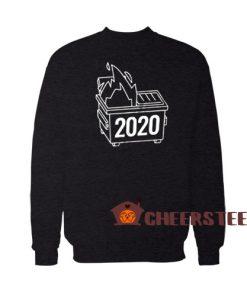 2020 Dumpster Fire Sweatshirt Horrible 2020 Size S-3XL