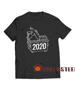 2020 Dumpster Fire T-Shirt Horrible 2020 Size S-3XL