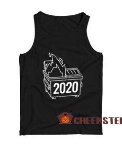 2020 Dumpster Fire Tank Top Horrible 2020 Size S-2XL