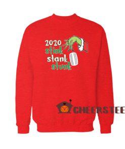 2020 Stink Stank Stunk Sweatshirt Grinch Mask Size S-3XL