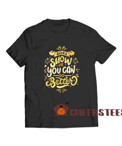 2021 Happy New Year T-Shirt Show Me You Can Do Better