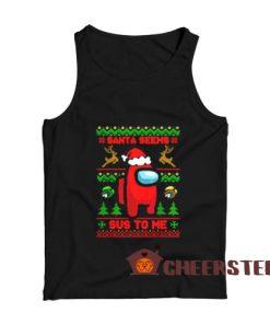Among Us Christmas Tank Top Santa Seems Sus To Me Size S-2XL