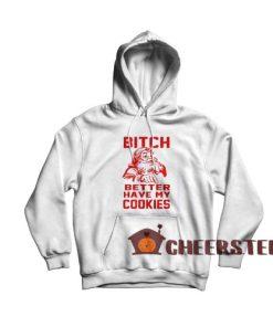 Bitch Cookies Santa Hoodie Merry Christmas For Unisex