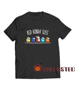Among Us Red Kinda Suss T Shirt