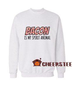 Bacon Is My Spirit Animal Sweatshirt