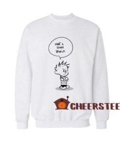 Calvin and Hobbes Stupid World Sweatshirt