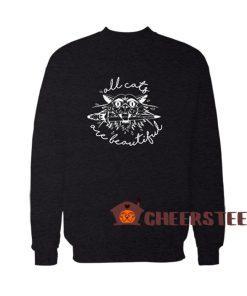 All Cats Are Beautiful Sweatshirt