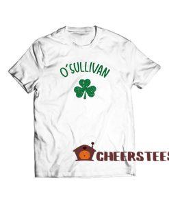 O Sullivan St Patrick Day T Shirt