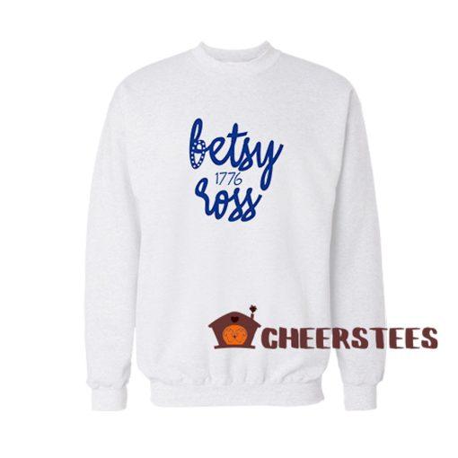 Betsy Ross 1776 Sweatshirt
