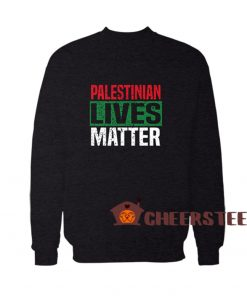 Palestinian Lives Matter Sweatshirt