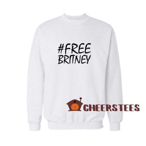 Free Britney Spears Sweatshirt